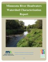 Minnesota River Headwaters Watershed Characterization Report