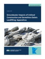 Groundwater Impacts of Unlined Construction and Demolition Debris Landfilling: Appendices