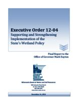 Executive Order 12-04 Supporting and Strengthening Implementation of the State's Wetland Policy: Final Report