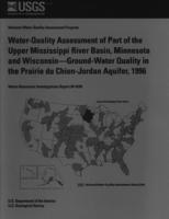 Water-Quality Assessment of Part of the Upper Mississippi River Basin, Minnesota and Wisconsin Ground-Water Quality in the Prairie du Chien-Jordan Aquifer, 1996