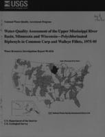 Water-Quality Assessment of the Upper Mississippi River Basin, Minnesota and Wisconsin Polychlorinated Biphenyls in Common Carp and Walleye Fillets, 1975-95