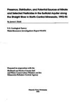 Presence, Distribution, and Potential Sources of Nitrate and Selected Pesticides in the Surficia! Aquifer along the Straight River in North-Central Minnesota, 1992-93