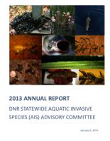 2013 Annual Report DNR Statewide Aquatic Invasive Species (AIS) Advisory Committee