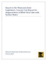 Report to the Minnesota State Legislature: Concept Cost Report for Augmentation of White Bear Lake with Surface Water