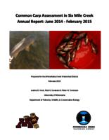Common Carp Assessment in Six Mile Creek Annual Report: June 2014 - February 2015