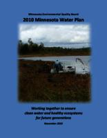 2010 Minnesota Water Plan: Working together to ensure clean water and healthy ecosystems for future generations