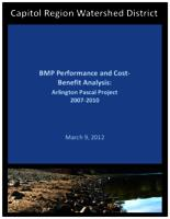 BMP Performance and Cost‐Benefit Analysis: Capitol Region Watershed District Arlington Pascal Project 2007‐2010