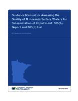 Guidance Manual for Assessing the Quality of Minnesota SurfaceWaters for Determination of Impairment: 305(b) Report and 303(d) List