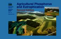 Agricultural Phosphorous and Eutrophication : Second Edition