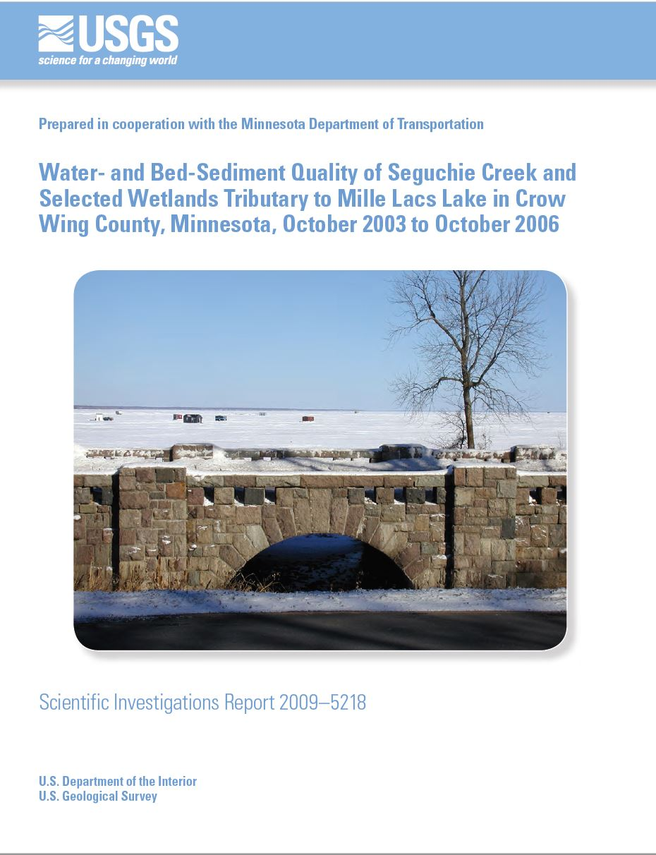 Water- and Bed-Sediment Quality of Seguchie Creek and Selected Wetlands Tributary to Mille Lacs Lake in Crow Wing County, Minnesota, October 2003 to October 2006