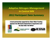 Adaptive Nitrogen Management in Central MN 2012 Participant Data Summary [Presentation]