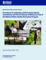 Procedures for Collecting and Processing Aquatic Invertebrates and Fish for Analysis of Mercury as Part of the National Water-Quality Assessment Program